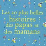 20-plus-belles-histoires-papas-mamans