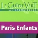 Guide Vert Paris enfants